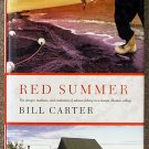 Bill Carter:   Red summer  the danger, madness, and exaltation of salmon fishing in a remote Alaskan