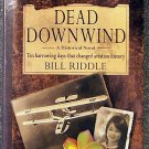 Bill Riddle:   Dead downwind  the ten harrowing days that changed aviation history