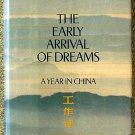 Rosemary Mahoney:   The early arrival of dreams  a year in China