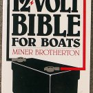 Miner K Brotherton:   The 12-volt bible