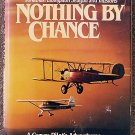 Richard Bach:   Nothing by chance  a gypsy pilot's adventures in modern America
