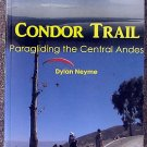 Dylan Neyme:   Condor trail  paragliding the Central Andes