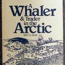 Arthur James Allen:   A whaler & trader in the Arctic, 1895 to 1944  my life with the bowhead