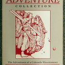 T  J Burr:   Rocky Mountain adventure collection  the adventures of a Colorado mountaineer