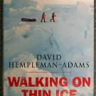 David Hempleman-Adams; Robert Uhlig Walking on thin ice  in pursuit of the North Pole