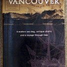 Sam McKinney:   Sailing with Vancouver  a modern sea dog, antique charts and a voyage through time