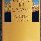 Andrew Harvey:   A journey in Ladakh