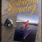 Larry Rice:   Gathering paradise  Alaska wilderness journeys