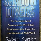 Robert Kurson:   Shadow divers  the true adventure of two Americans who risked everything to solve o