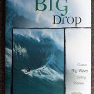 John Long:   The big drop  classic big wave surfing