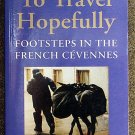 Christopher Rush:   To travel hopefully  footsteps in the French Cevennes