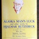 Hjalmar Rutzebeck:   Clark Branson Alaska man's luck and other works