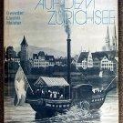 Josef Gwerder; Erich Liechti:   Jürg Meister Schiffahrt auf dem Zürichsee, 1835 bis heute  Radda