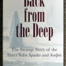 Carl Lavo:   Back from the deep  the strange story of the sister subs Squalus and Sculpin