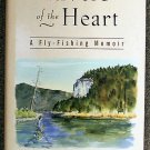Steve Raymond:   Rivers of the heart  a fly-fishing memoir