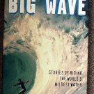 Clint Willis:   Big wave  stories of riding the world's wildest water