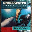 Paul McCallum:   Underwater adventures  50 of the greatest!