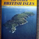 Christopher Somerville:   The other British Isles  a journey through the offshore islands of Britain
