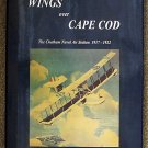 Joseph D Buckley:   Wings over Cape Cod  the Chatham Naval Air Station 1917-1922