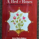 Anna Maria Malkoç:   A Bed of roses  an american woman's memoirs from Turkey