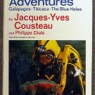 Jacques Cousteau; Philippe Dioleio:   Three adventures Galapagos, Titicaca, the Blue Holes