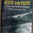 Tony Farrington:   Rescue in the Pacific  a true story of disaster and survival in a force 12 storm