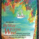 Jim Moore:   By way of the wind