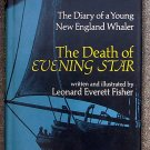 Leonard Everett Fisher:   The death of Evening Star  the diary of a young New England whaler