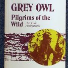 Grey Owl:   Pilgrims of the wild; his classic autobiography