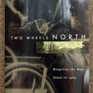 Evelyn McDaniel Gibb, Victor McDaniel, Ray Francisco:   Two wheels north  cycling the West Coast in