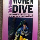 Erin O'Neill, Ella Jean Morgan:   When women dive  a female's guide to both diving and snorkeling