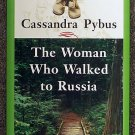 Cassandra Pybus:   The woman who walked to Russia