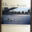 Nathaniel Stone:   On the water  discovering America in a rowboat