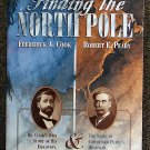 Frederick Albert Cook, Robert E Peary, George W Melville:   Charles Morris Finding the North Pole