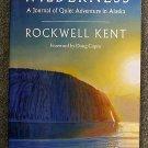 Rockwell Kent:   Wilderness a journal of quiet adventure in Alaska ; including extensive hitherto un
