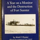 Alvah Folsom Hunter, Craig L Symonds:   A year on a monitor and the destruction of Fort Sumter