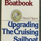 Daniel Spurr, Bruce Bingham:   Spurr's Boatbook  upgrading the cruising sailboat