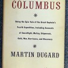 Martin Dugard:   The last voyage of Columbus  being the epic tale of the great captain's fourth expe