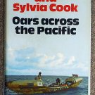 John Fairfax, Sylvia Cook:   Oars across the Pacific