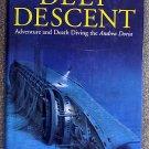 Kevin F McMurray:   Deep descent  adventure and death diving the Andrea Doria