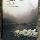 Melissa Walker:   Living on wilderness time