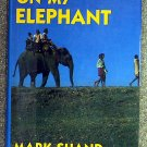 Mark Shand:   Travels on my elephant