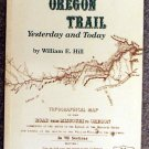 William E Hill:   The Oregon Trail, yesterday and today  a brief history and pictorial journey along