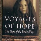 Peter Wilton Johnson:   Voyages of hope  the saga of the bride-ships
