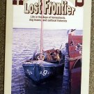 Denton R Moore:   Alaska's lost frontier  life in the days of homesteads, dog teams, and sailboat fi