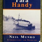 Neil Munro:   Para Handy  the collected stories from 'The Vital Spark','In Highland harbours with Pa