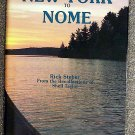 Shell Taylor, Rick Steber:   New York to Nome  the Northwest Passage by canoe  from the recollection