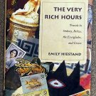 Emily Hiestand:   The very rich hours  travels in Orkney, Belize, the Everglades, and Greece