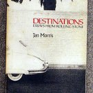Jan Morris:   Destinations  essays from Rolling Stone