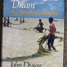 John Dyson:   The South Seas dream  an adventure in paradise
